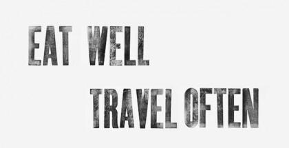 eat well travel often!
